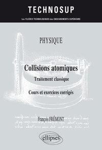 COLLISIONS ATOMIQUES TRAITEMENT CLASSIQUE COURS ET EXERCICES CORRIGES