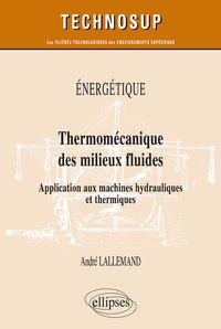 THERMODYNAMIQUE DES MILIEUX FLUIDES APPLICATION AUX MACHINES HYDRAULIQUES ET THERMIQUES NIVEAU C