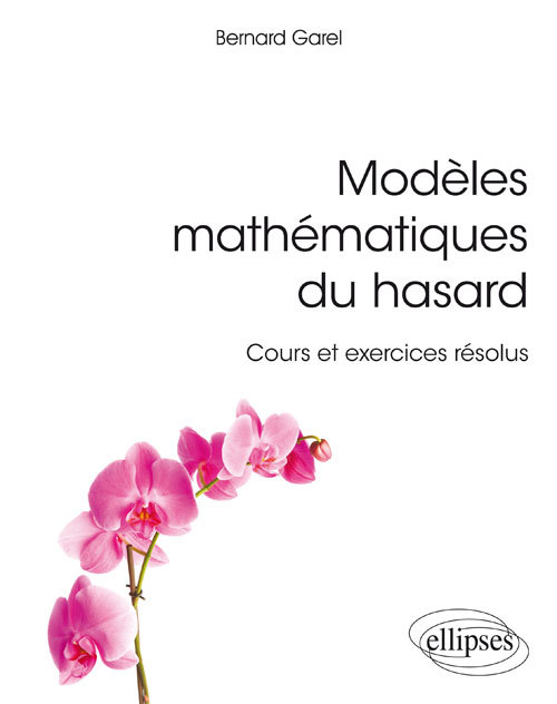 MODELES MATHEMATIQUES DU HASARD COURS EXERCICES RESOLUS