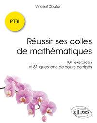 REUSSIR SES COLLES DE MATHEMATIQUES 101 EXERCICES ET 81 QUESTIONS COURS CORRIGEES