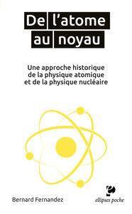 DE L'ATOME AU NOYAU UNE APPROCHE HISTORIQUE DE LA PHYSIQUE ATOMIQUE ET DE LA PHYSIQUE NUCLEAIRE