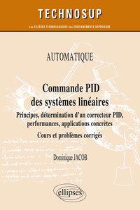 AUTOMATIQUE COMMANDE PID DES SYSTEMES LINEAIRES PRINCIPES DETERMINATION D'UN CORRECTEUR PID