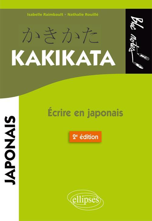 KAKIKATA ECRIRE EN JAPONAIS 2EME EDITION