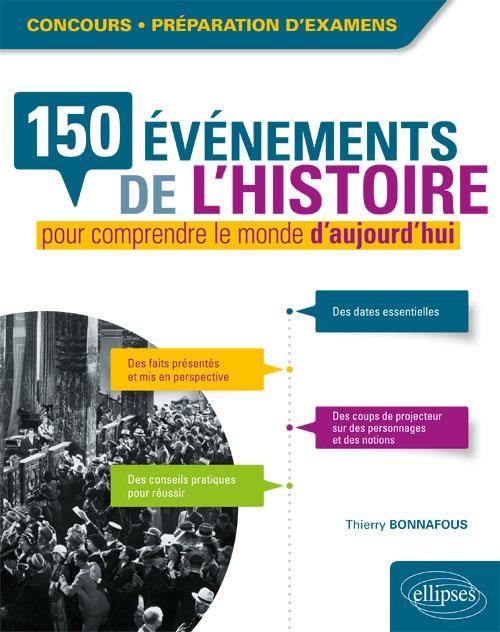 150 EVENEMENTS DE L'HISTOIRE POUR COMPRENDRE LE MONDE D'AUJOURD'HUI