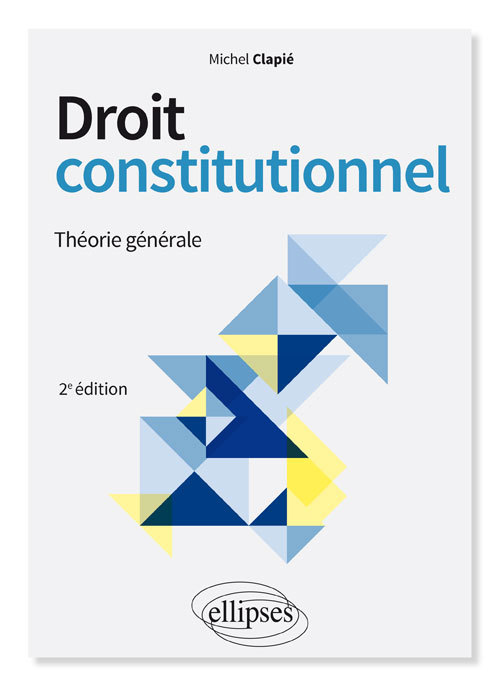 DROIT CONSTITUTIONNEL THEORIE GENERALE 2EME DITION