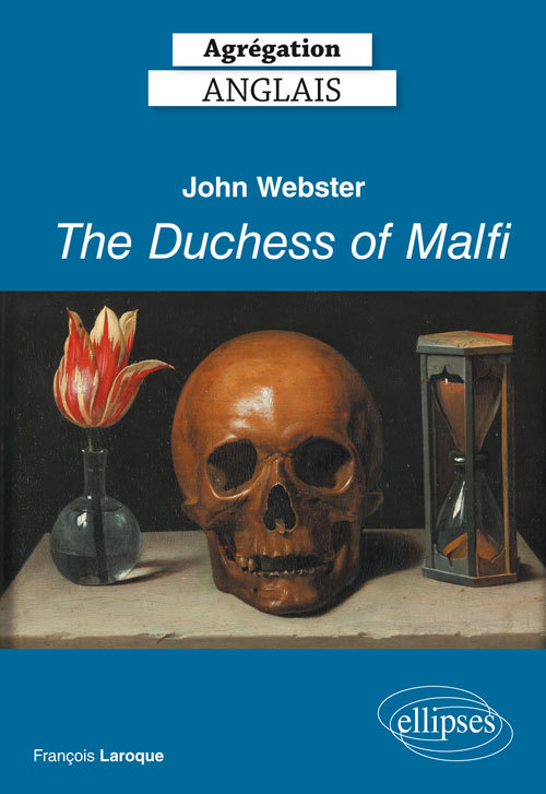 AGREGATION ANGLAIS 2019 JOHN WEBSTER THE DUCHESS OF MALI (1613-14)