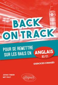 BACK ON TRACK POUR SE REMETTRE SUR LES RAILS EN ANGLAIS B2-C1