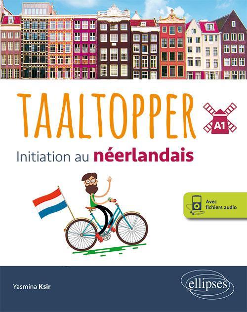 TAALTOPPER INITIATION AU NEERLANDAIS A1 AVEC FICHIERS AUDIO