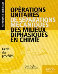 OPERATIONS UNITAIRES DE SEPARATIONS MECANIQUES DES MILIEUX DIPHASIQUES EN CHIMIE - GENIE DES PROCEDE