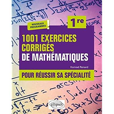 1001 EXERCICES CORRIGES POUR REUSSIR SA SPECIALITE MATHEMATIQUES - PREMIERE - NOUVEAUX PROGRAMMES