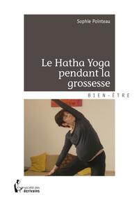 LE HATHA YOGA PENDANT LA GROSSESSE