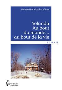 YOLANDA AU BOUT DU MONDE... AU BOUT DE LA VIE
