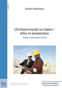 L ENTREPRENEURIAT AU GABON : BILAN ET PERSPECTIVES