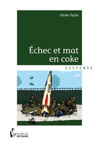 ECHEC ET MAT EN COKE