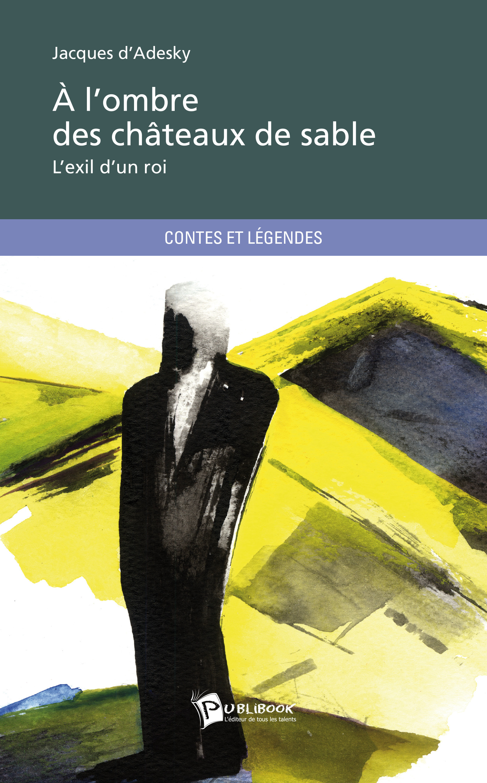 A L'OMBRE DES CHATEAUX DE SABLE