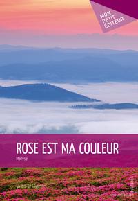 ROSE EST MA COULEUR