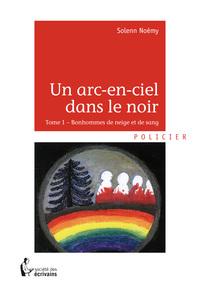 UN ARC-EN-CIEL DANS LE NOIR - TOME 1