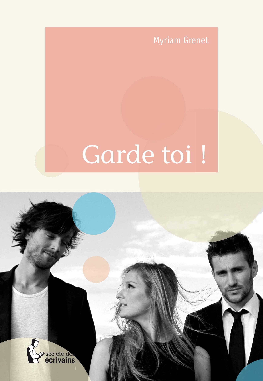 GARDE TOI !