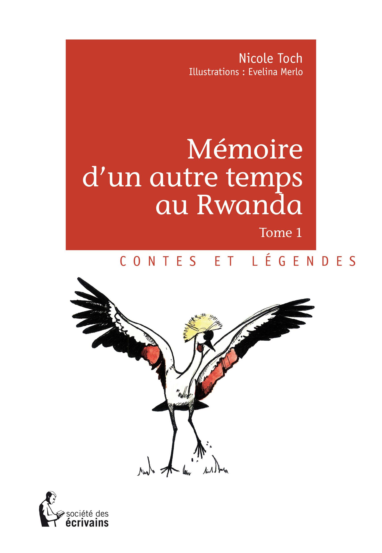 MEMOIRE D'UN AUTRE TEMPS AU RWANDA - TOME 1