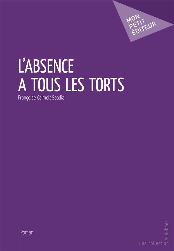 L'ABSENCE A TOUS LES TORTS