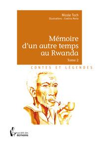 MEMOIRE D'UN AUTRE TEMPS AU RWANDA - TOME 2