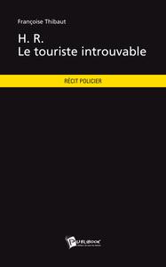 H. R. LE TOURISTE INTROUVABLE