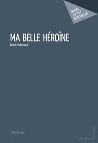 MA BELLE HEROINE