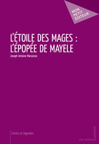 L'ETOILE DES MAGES : L'EPOPEE DE MAYELE