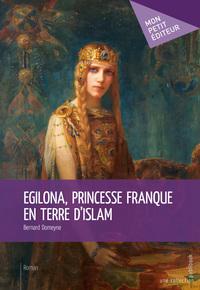 EGILONA, PRINCESSE FRANQUE EN TERRE D'ISLAM