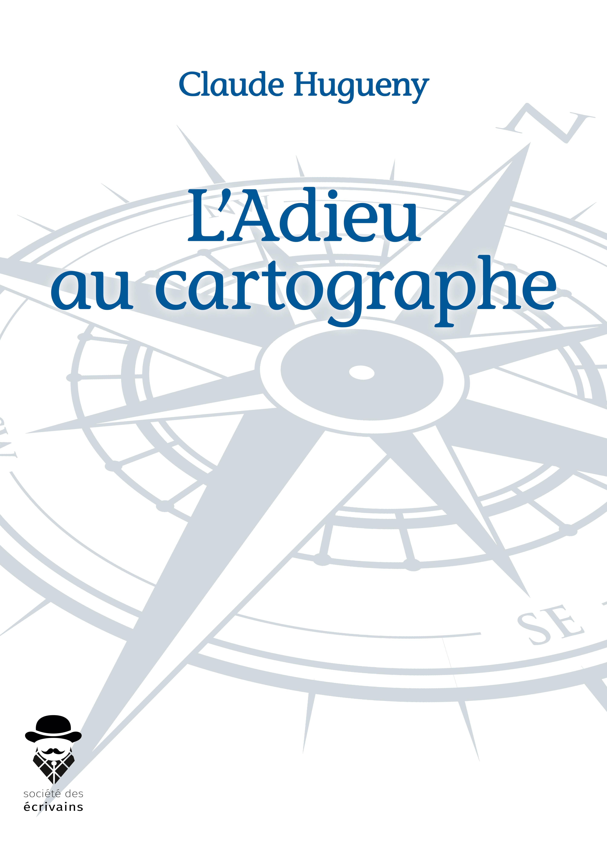 L'ADIEU AU CARTOGRAPHE
