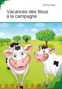VACANCES DES FILOUS A LA CAMPAGNE