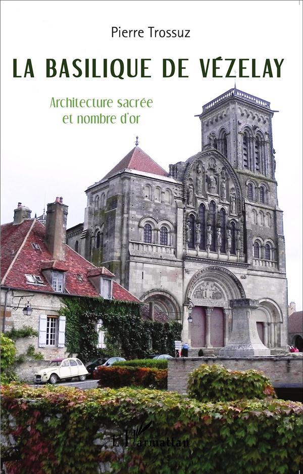 BASILIQUE DE VEZELAY ARCHITECTURE ET NOMBRE D'OR