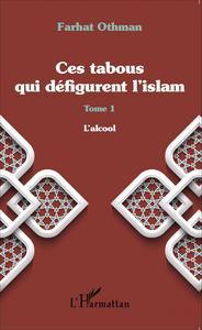 Ces tabous qui défigurent l'islam