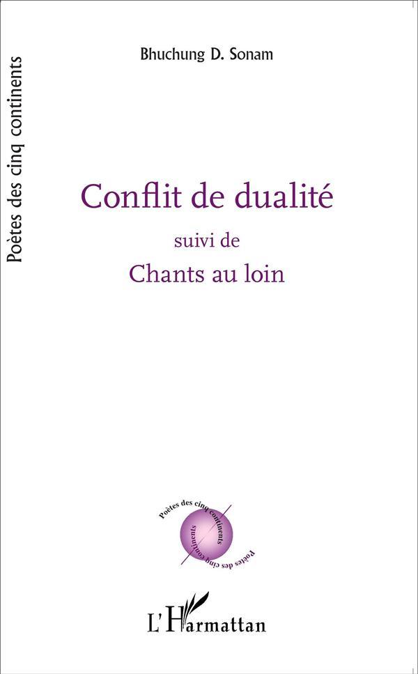 CONFLIT DE DUALITE SUIVI DE CHANTS AU LOIN