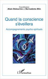 QUAND LA CONSCIENCE S'EVEILLERA ACCOMPAGNEMENTS PSYCHO SPIRITUELS