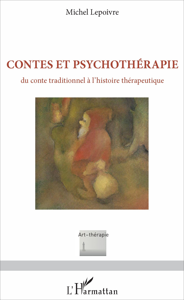 CONTES ET PSYCHOTHERAPIE DU CONTE TRADITIONNEL A L'HISTOIRE THERAPEUTIQUE