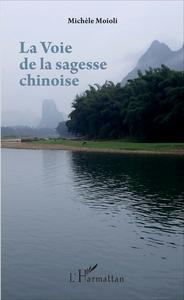 VOIE DE LA SAGESSE CHINOISE (LA)