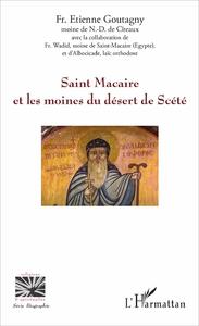 SAINT MACAIRE ET LES MOINES DU DESERT DE SCETE