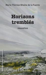 HORIZONS TREMBLES - NOUVELLES