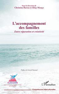 L'ACCOMPAGNEMENT DES FAMILLES. ENTRE REPARATION ET CREATIVITE - SOUS LA DIRECTION DE CHRISTINE BARRA