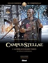 CAMPUS STELLAE, SUR LES CHEMINS DE COMPOSTELLE - TOME 04