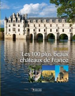 LES 100 PLUS BEAUX CHATEAUX DE FRANCE