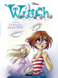 WITCH - SAISON 2 - TOME 05 - NE FERME PAS LES YEUX