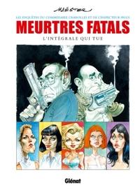 MEURTRES FATALS - INTEGRALE - L'INTEGRALE QUI TUE