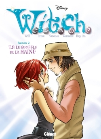 WITCH - SAISON 2 - TOME 08 - LE SOUFFLE DE LA HAINE