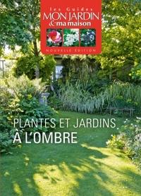 PLANTES ET JARDINS A L'OMBRE