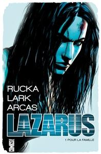 LAZARUS - TOME 01 - POUR LA FAMILLE