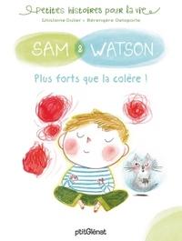 SAM & WATSON, PLUS FORTS QUE LA COLERE !