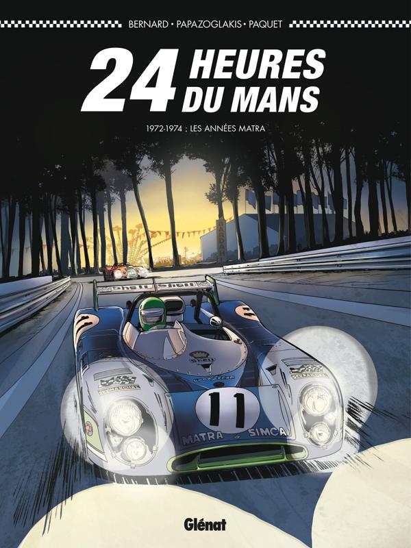 24 HEURES DU MANS - T03 - 24 HEURES DU MANS - 1972-1974 - LES ANNEES MATRA