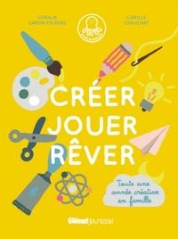 CREER, JOUER, REVER